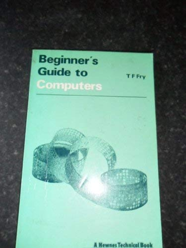 9780408003599: Beginner's guide to computers (Beginner's guides)