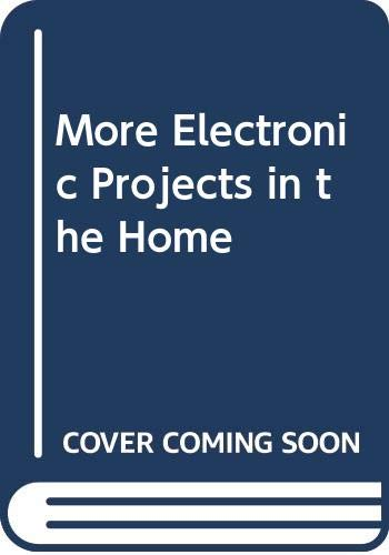 9780408005012: More Electronic Projects in the Home
