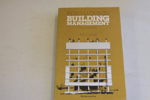 Introduction to Building Management: Calvert, R.E.