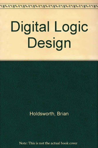 Digital Logic Design: Holdsworth, B.