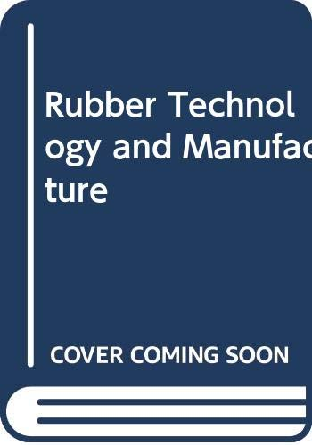 9780408005876: Rubber Technology and Manufacture