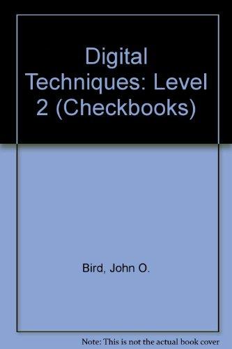 Digital Techniques: Level 2 (Checkbooks): Bird, John O.