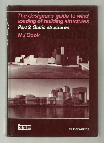 9780408008716: The Designer's Guide to Wind Loading of Building Structures: Static Structures Pt. 2 (Building Research Establishment Report)