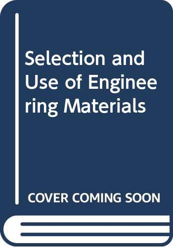 9780408009973: SELECTION AND USE OF ENGINEERING MATERIALS