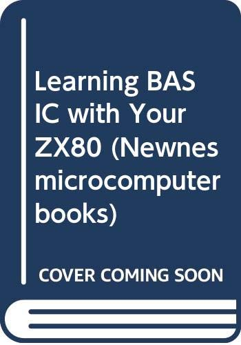 9780408011013: Learning BASIC with Your ZX80 (Newnes microcomputer books)