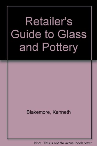 Retailer's Guide to Glass and Pottery (9780408012195) by Kenneth Blakemore