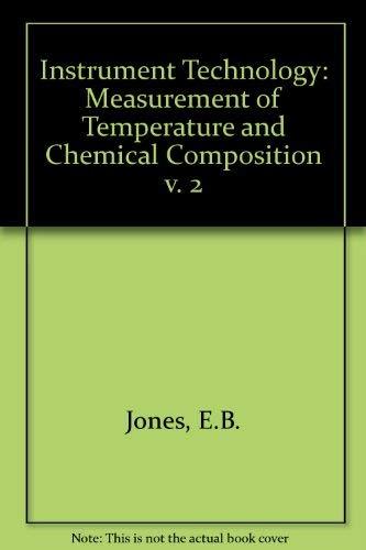 Jones' Instrument Technology: Measurement of Temperature and: E.B. Jones