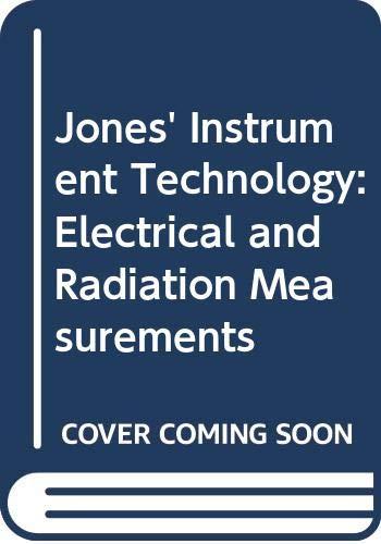 Jones' Instrument Technology: Electrical and Radiation Measurements: Noltingk, B. E.