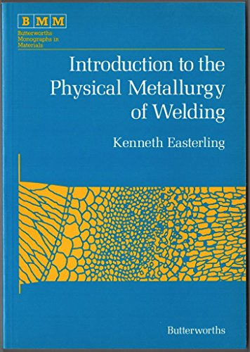 Introduction to the Physical Metallurgy of Welding: Easterling, K. E.