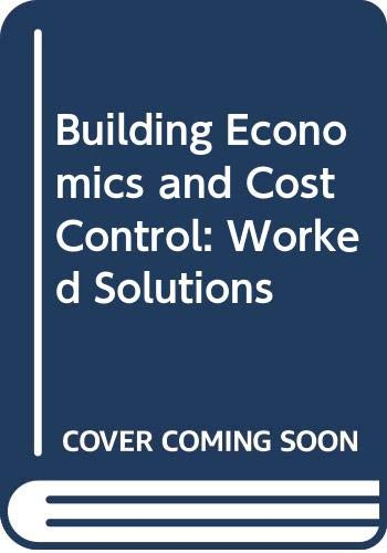 9780408013536: Building Economics and Cost Control: Worked Solutions