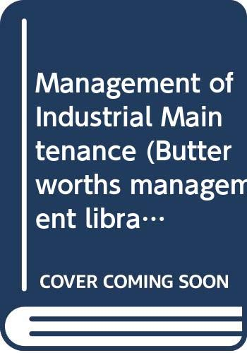 9780408013772: Management of Industrial Maintenance (Butterworths management library)