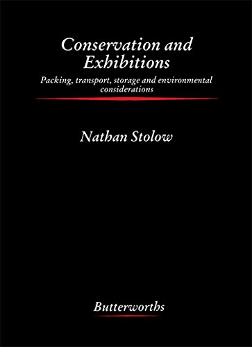 9780408014342: Conservation and Exhibitions: Packing, Transport, Storage, and Environmental Considerations (Butterworth-heinemann Series in Conservation & Museology)