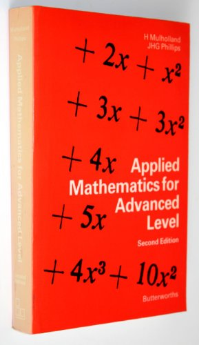 9780408014458: Applied Mathematics for Advanced Level: Mechanics of Particles and Rigid Bodies