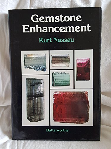 9780408014472: Gemstone Enhancement: Heat, Irradiation, Impregnation, Dyeing, and Other Treatments Which Alter the Appearance of Gemstones, and the Detection of Such Treatments