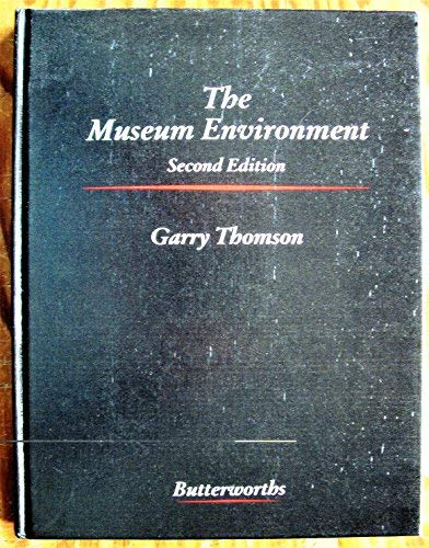 9780408015363: The Museum Environment (Butterworth-heinemann Series in Conservation & Museology)