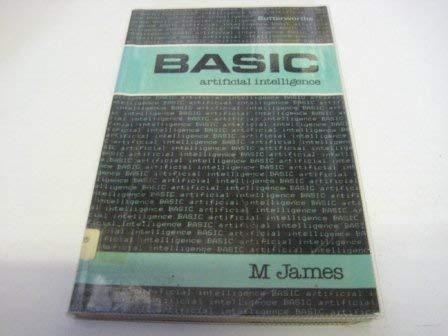 BASIC artificial intelligence (Butterworths BASIC series): James, Mike