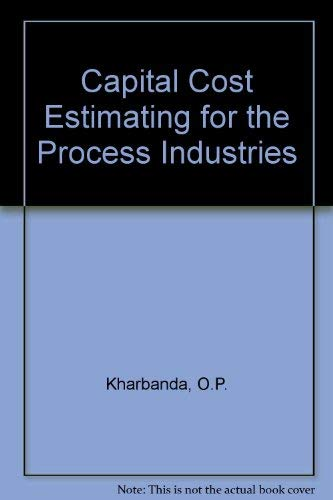 9780408026604: Capital Cost Estimating for the Process Industries