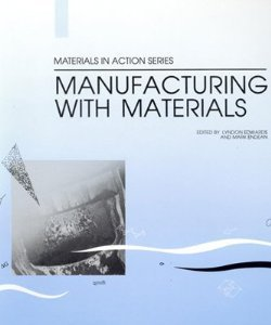 9780408027700: Manufacturing With Materials/Book and Data Cards (Materials in Action Series)