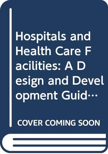 Hospitals and Health Care Facilities: A Design: Cox, Anthony, Groves,
