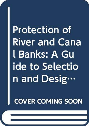 9780408039451: Protection of River and Canal Banks: A Guide to Selection and Design (Ciria Water Engineering Report)