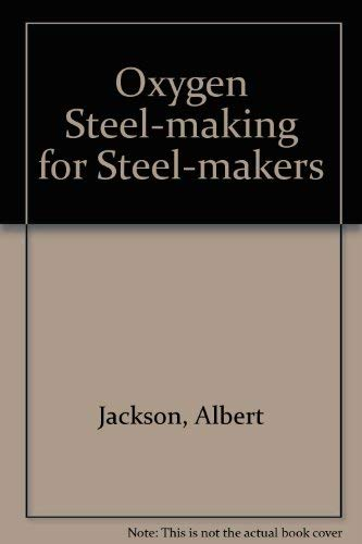 Oxygen Steel-making for Steel-makers (0408073527) by Jackson, Albert