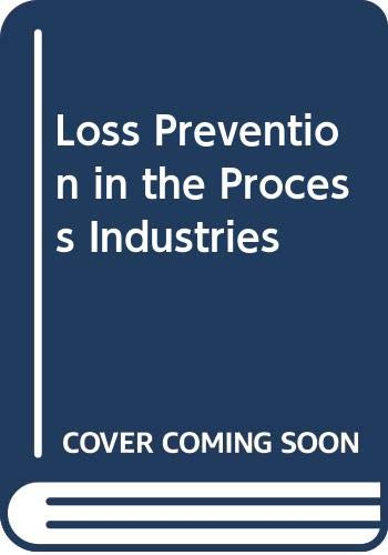 9780408106047: Loss Prevention in the Process Industries