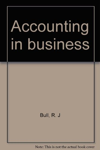 Accounting in business: Bull, R. J