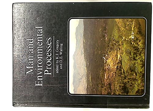 Man and Environmental Processes (Studies in Physical: K.J. Gregory, D.E.