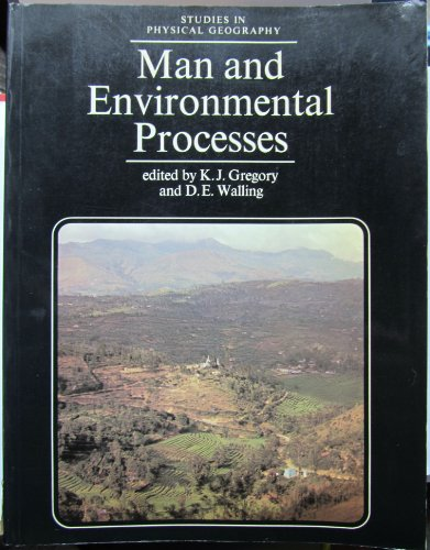 Man and Environmental Processes (Studies in Physical: Gregory, K.J. &