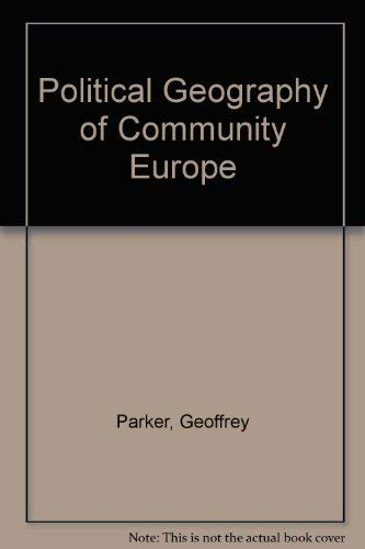 A Political Geography of Community Europe: Parker, Geoffrey