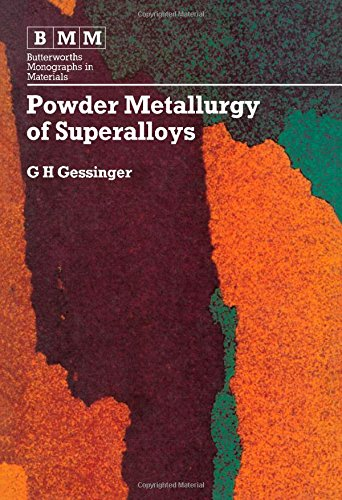 Powder Metallurgy of Superalloys (Butterworths monographs in materials): Gessinger, G. H.