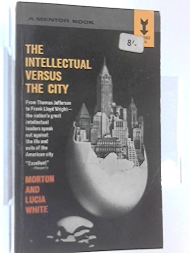 9780408211819: The Intellectual Versus the City
