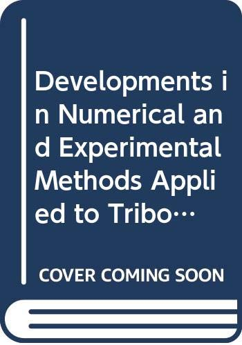 Developments in Numerical and Experimental Methods Applied: Edited by D.Dowson,