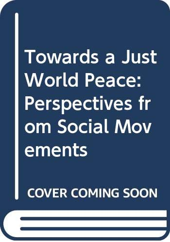 9780408244008: Towards a Just World Peace: Perspectives from Social Movements