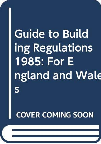 9780408500005: Guide to Building Regulations 1985: For England and Wales