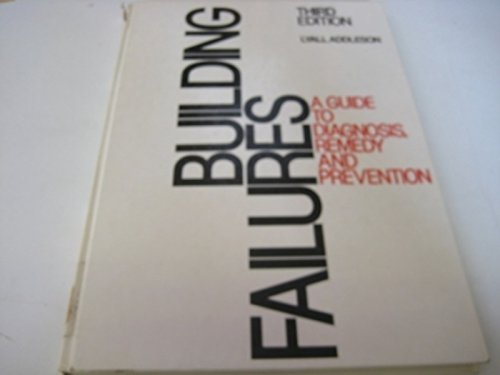 9780408500319: Building failures: A guide to diagnosis, remedy, and prevention
