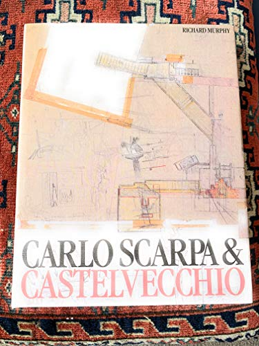 9780408500524: Carlo Scarpa and the Castelvecchio