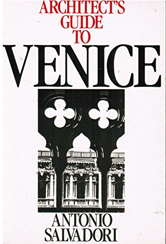 ARCHITECT'S GUIDE TO VENICE: SALVADORI, ANTONIO