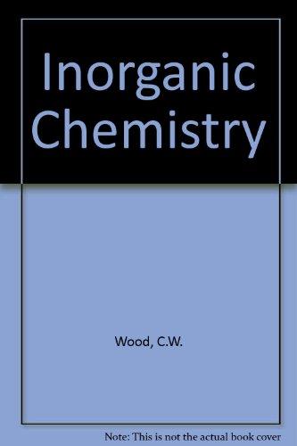 Inorganic Chemistry: Wood, C.W., Holliday,