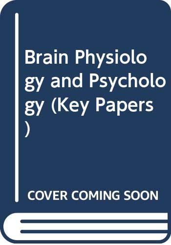9780408566001: Brain Physiology and Psychology (Key Papers)