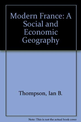 Modern France : A Social and Economic: Ian Bentley Thompson