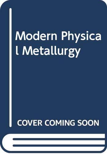Modern Physical Metallurgy: R E SMALLMAN