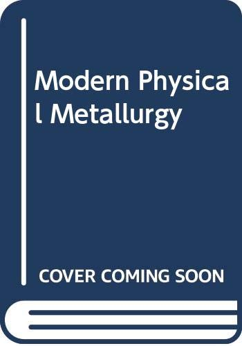 9780408700221: Modern Physical Metallurgy