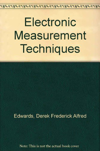 9780408700917: Electronic Measurement Techniques by Edwards, Derek Frederick Alfred