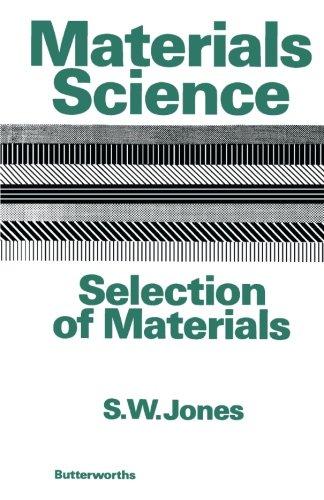 Materials Science-Selection of Materials: Jones, S. W.