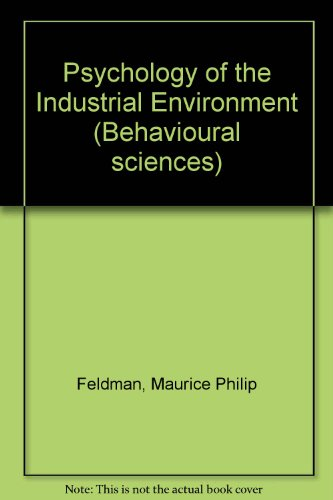 Psychology in the Industrial Environment: Feldman, M. P.