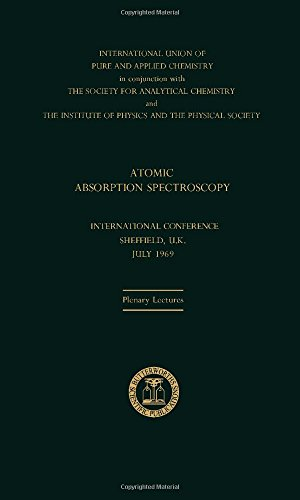 Atomic Absorption Spectroscopy: Plenary Lectures Presented at the International Atomic Absorption ...