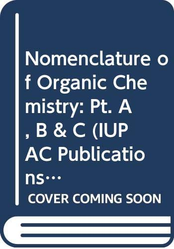Nomenclature of Organic Chemistry: Pt. A, B & C (IUPAC Publications) (0408701447) by International Union of Pure and Applied Chemistry