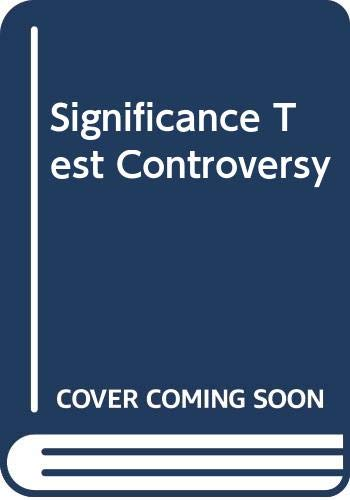 9780408701563: Significance Test Controversy (Methodological perspectives)