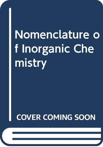 Nomenclature of Inorganic Chemistry (0408701684) by International Union of Pure and Applied Chemistry